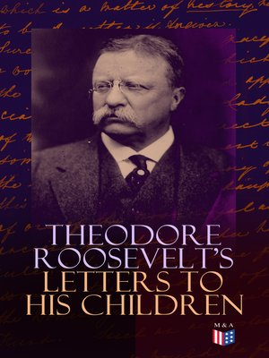 cover image of Theodore Roosevelt's Letters to His Children