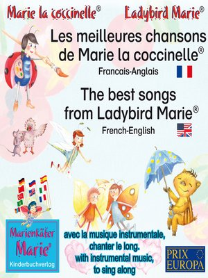 cover image of Les meilleures chansons d'enfant de Marie la coccinelle. Francais-Anglais / the best child songs from Ladybird Marie and her friends. French-English