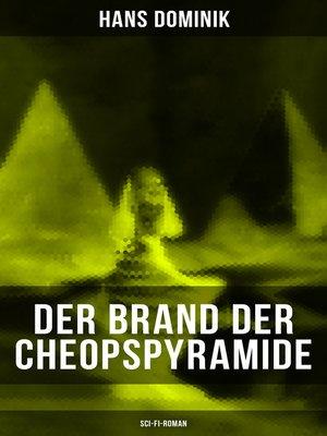 cover image of Der Brand der Cheopspyramide (Sci-Fi-Roman)