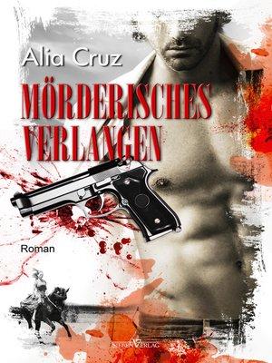 cover image of Mörderisches Verlangen