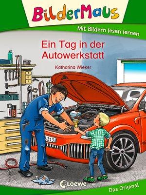 cover image of Bildermaus--Ein Tag in der Autowerkstatt