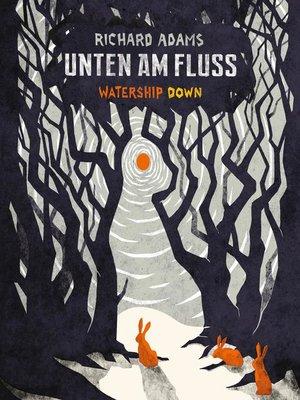 cover image of Unten am Fluss