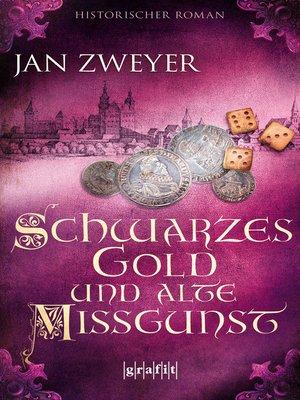 cover image of Schwarzes Gold und alte Missgunst