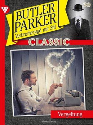 cover image of Butler Parker Classic 30 – Kriminalroman