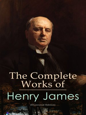 cover image of The Complete Works of Henry James (Illustrated Edition)