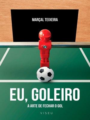 cover image of Eu, goleiro