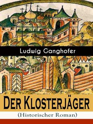 cover image of Der Klosterjäger (Historischer Roman)
