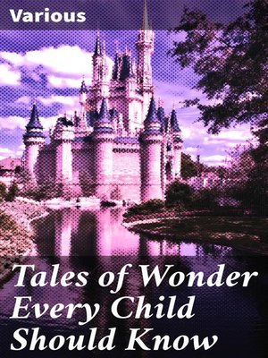 cover image of Tales of Wonder Every Child Should Know