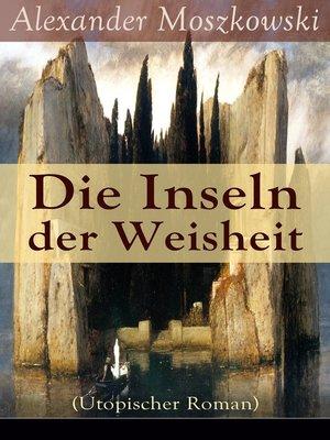 cover image of Die Inseln der Weisheit (Utopischer Roman)