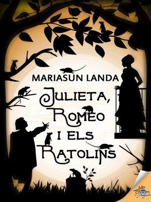 cover image of Julieta, Romeo i els ratolins