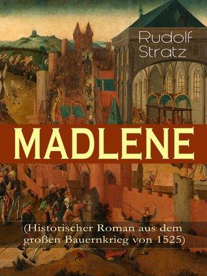 cover image of MADLENE (Historischer Roman aus dem großen Bauernkrieg von 1525)