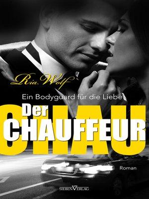 cover image of Der Chauffeur--Ein Bodyguard für die Liebe