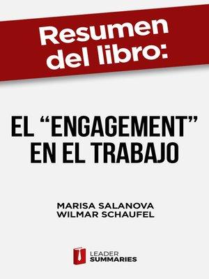 """cover image of Resumen del libro """"El """"engagement"""" en el trabajo"""" de Marisa Salanova"""