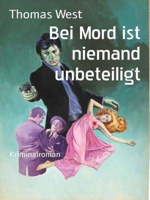 cover image of Bei Mord ist niemand unbeteiligt