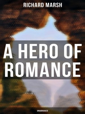 cover image of A Hero of Romance (Unabridged)