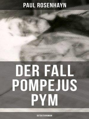 cover image of Der Fall Pompejus Pym (Detektivroman)