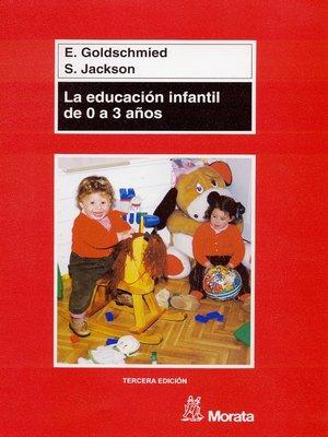 cover image of La educación infantil de 0 a 3 años
