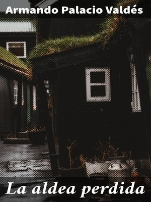 cover image of La aldea perdida