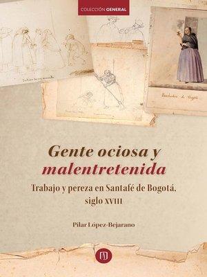 cover image of Gente ociosa y malentretenida