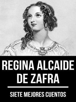 cover image of 7 mejores cuentos de Regina Alcaide de Zafra