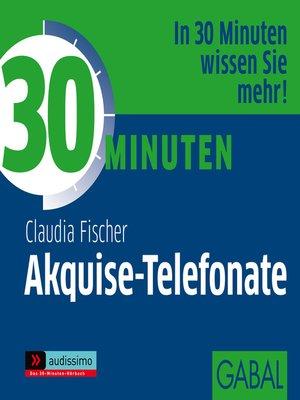 cover image of 30 Minuten Akquise-Telefonate