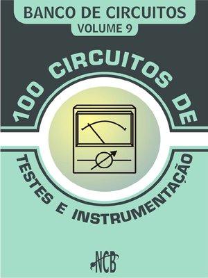 cover image of 100 Circuitos de Teste e Instrumentação