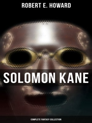cover image of Solomon Kane--Complete Fantasy Collection