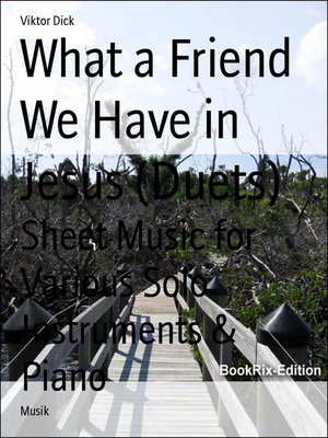 cover image of What a Friend We Have in Jesus (Duets)