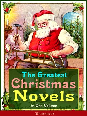 cover image of The Greatest Christmas Novels in One Volume (Illustrated)