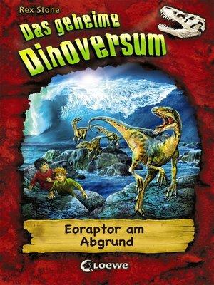 cover image of Das geheime Dinoversum 18--Eoraptor am Abgrund
