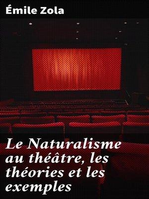 cover image of Le Naturalisme au théâtre, les théories et les exemples