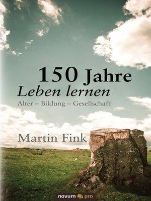 cover image of 150 Jahre Leben lernen