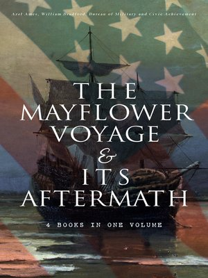 cover image of The Mayflower Voyage & Its Aftermath – 4 Books in One Volume