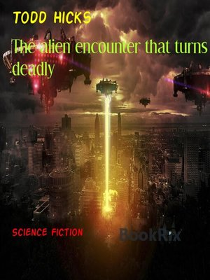 cover image of The alien encounter that turns deadly