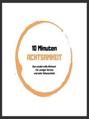 cover image of 10 Minuten Achtsamkeit