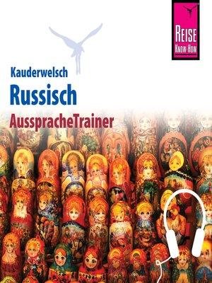 cover image of Reise Know-How Kauderwelsch AusspracheTrainer Russisch