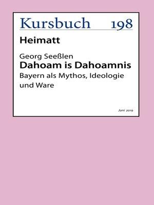 cover image of Dahoam is Dahoamnis