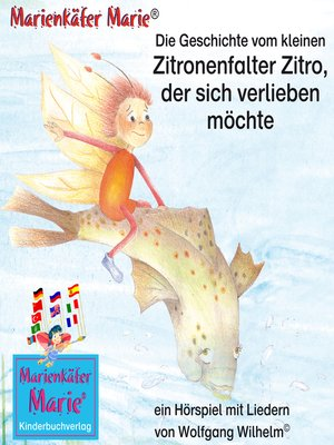 cover image of Die Geschichte vom kleinen Zitronenfalter Zitro, der sich verlieben möchte. Deutsch-Englisch / the story of the little brimstone butterfly Billy, who wants to fall in love. German-English