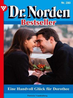 cover image of Dr. Norden Bestseller 280 – Arztroman