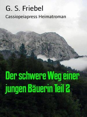 cover image of Der schwere Weg einer jungen Bäuerin Teil 2