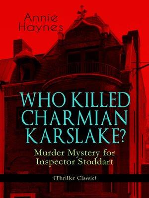 cover image of Who Killed Charmian Karslake? – Murder Mystery for Inspector Stoddart