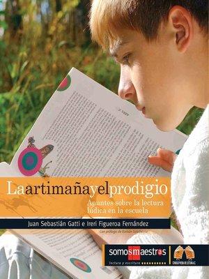 cover image of La artimaña y el prodigio