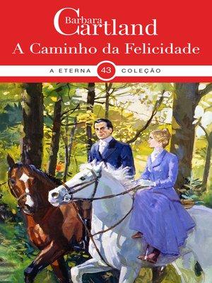 cover image of A Caminho da Felicidade