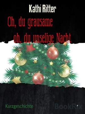 cover image of Oh, du grausame           oh, du unselige Nacht