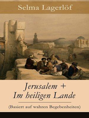 cover image of Jerusalem + Im heiligen Lande (Basiert auf wahren Begebenheiten)