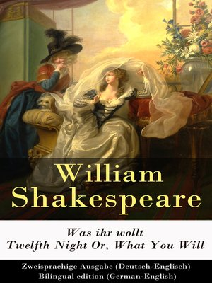 cover image of Was ihr wollt / Twelfth Night Or, What You Will--Zweisprachige Ausgabe (Deutsch-Englisch) / Bilingual edition (German-English)