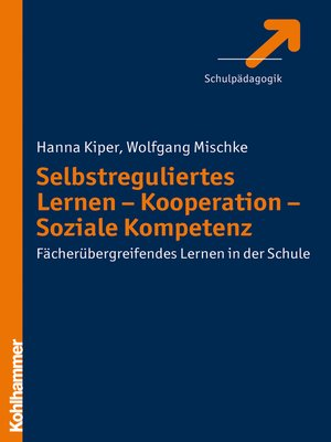 cover image of Selbstreguliertes Lernen--Kooperation--Soziale Kompetenz