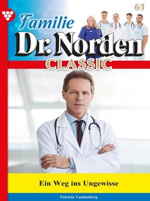 cover image of Familie Dr. Norden Classic 61 – Arztroman
