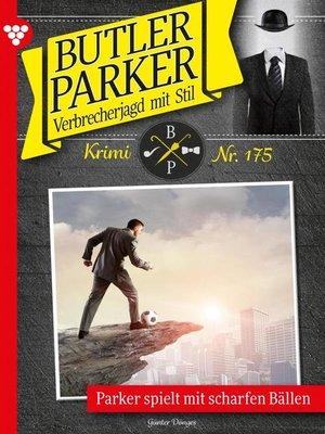 cover image of Butler Parker 175 – Kriminalroman