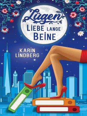 cover image of Lügen, Liebe, lange Beine